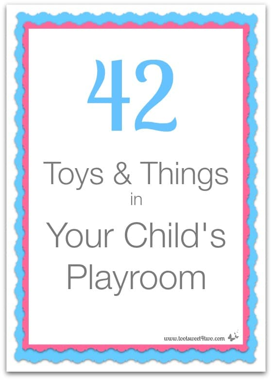 42 Toys and Things in Your Child's Playroom