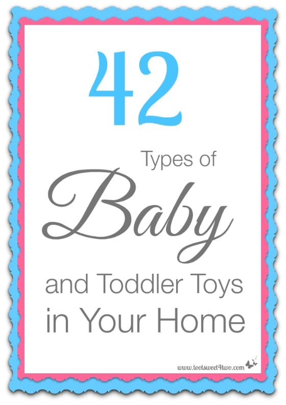 42 Types of Baby and Toddler Toys in Your Home