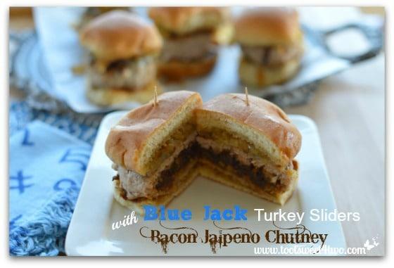 Blue Jack Turkey Sliders with Bacon Jalapeno Chutney - 21 Great