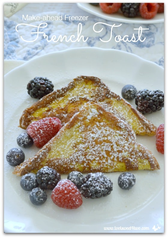Make-ahead Freezer French Toast Pic 2