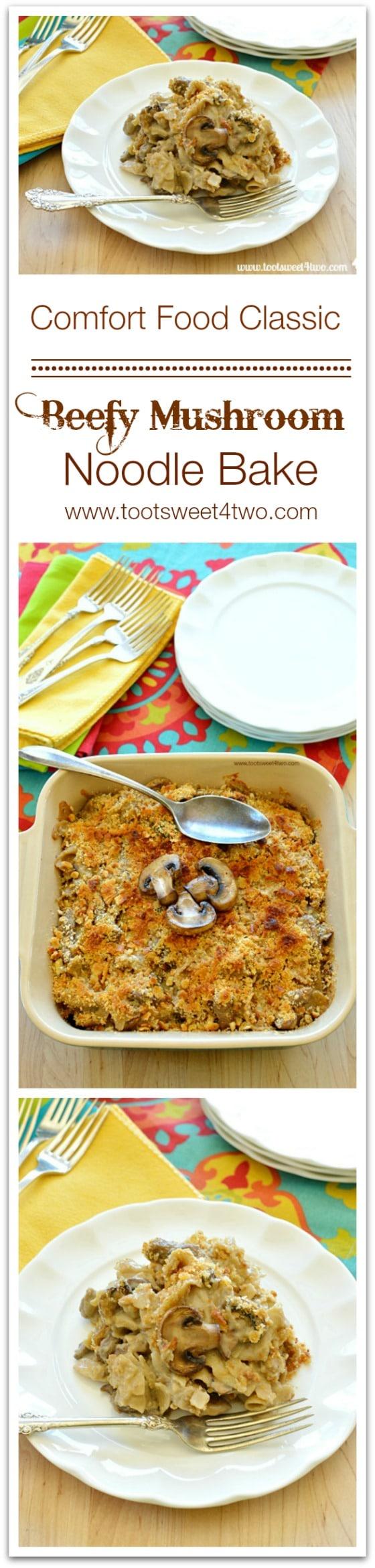 Beefy Mushroom Noodle Bake Collage