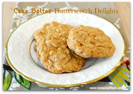 Cake Batter Butterscotch Delights plated