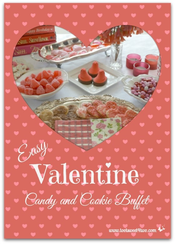 Easy Valentine Candy and Cookie Buffet
