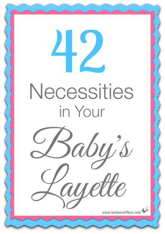 42 Necessities in Your Baby's Layette Pic 1