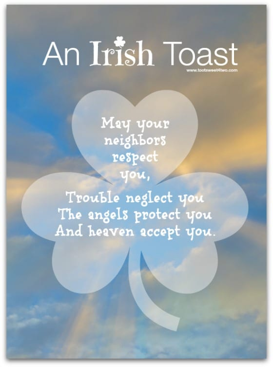 Heaven Accept You - 17 Irish Blessings, Proverbs and Toasts