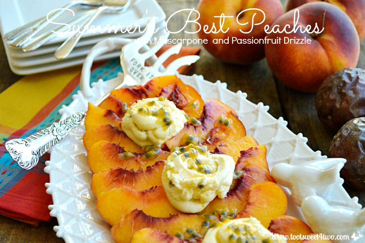 Summer's Best Peaches with Mascarpone and Passionfruit Drizzle - Pic 2