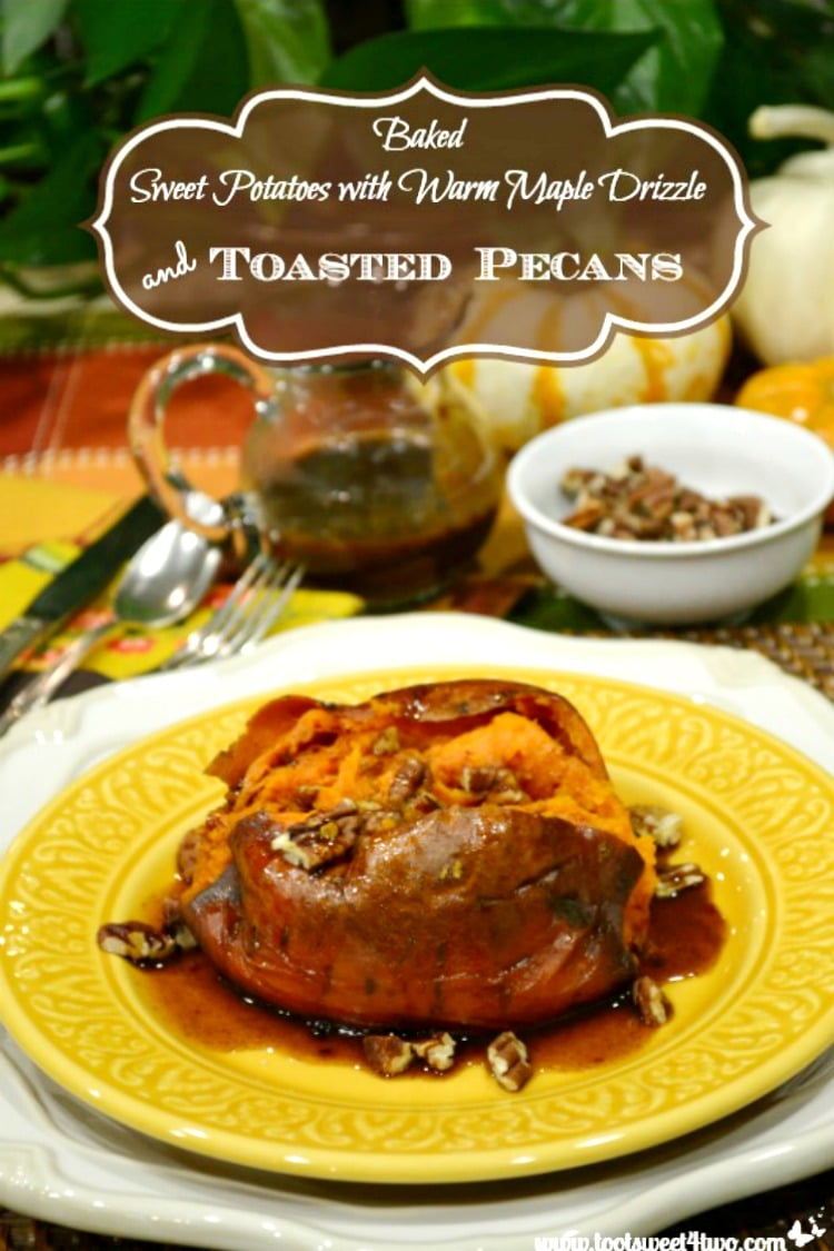 Thanksgiving Side Dish - Baked Sweet Potatoes with Warm Maple Drizzle and Toasted Pecans