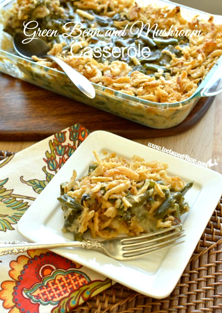 Thanksgiving Side Dish - Green Bean and Mushroom Casserole