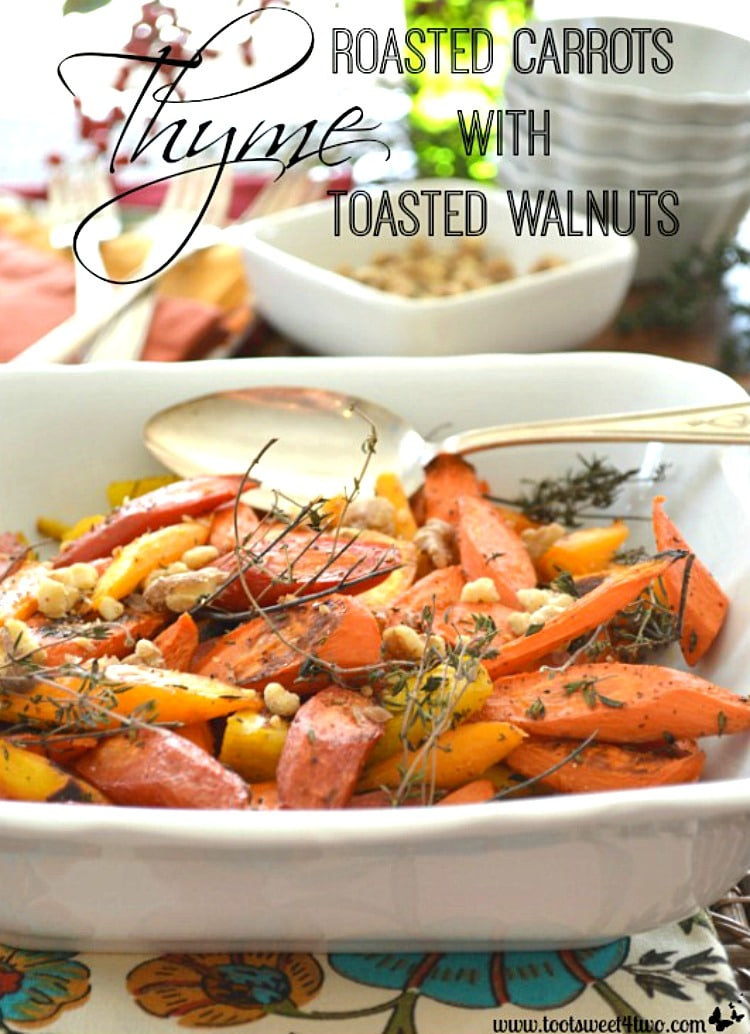 Thanksgiving Side Dish - Thyme Roasted Carrots with Toasted Walnuts