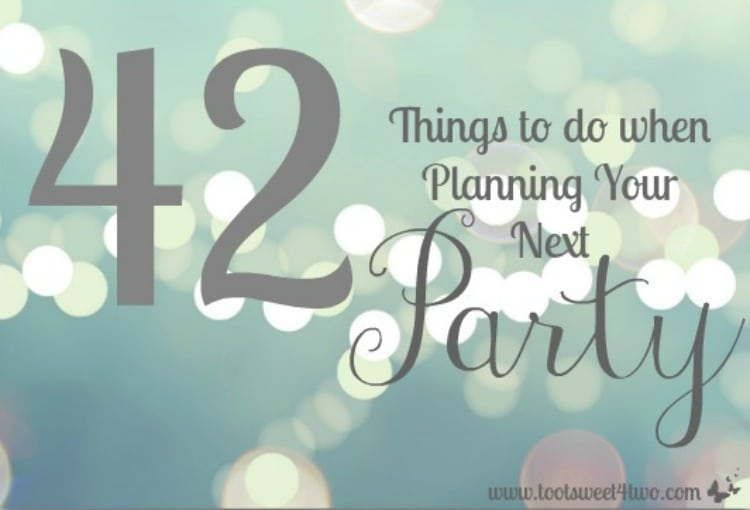 42 Things to do when Planning Your Next Party including a printable checklist