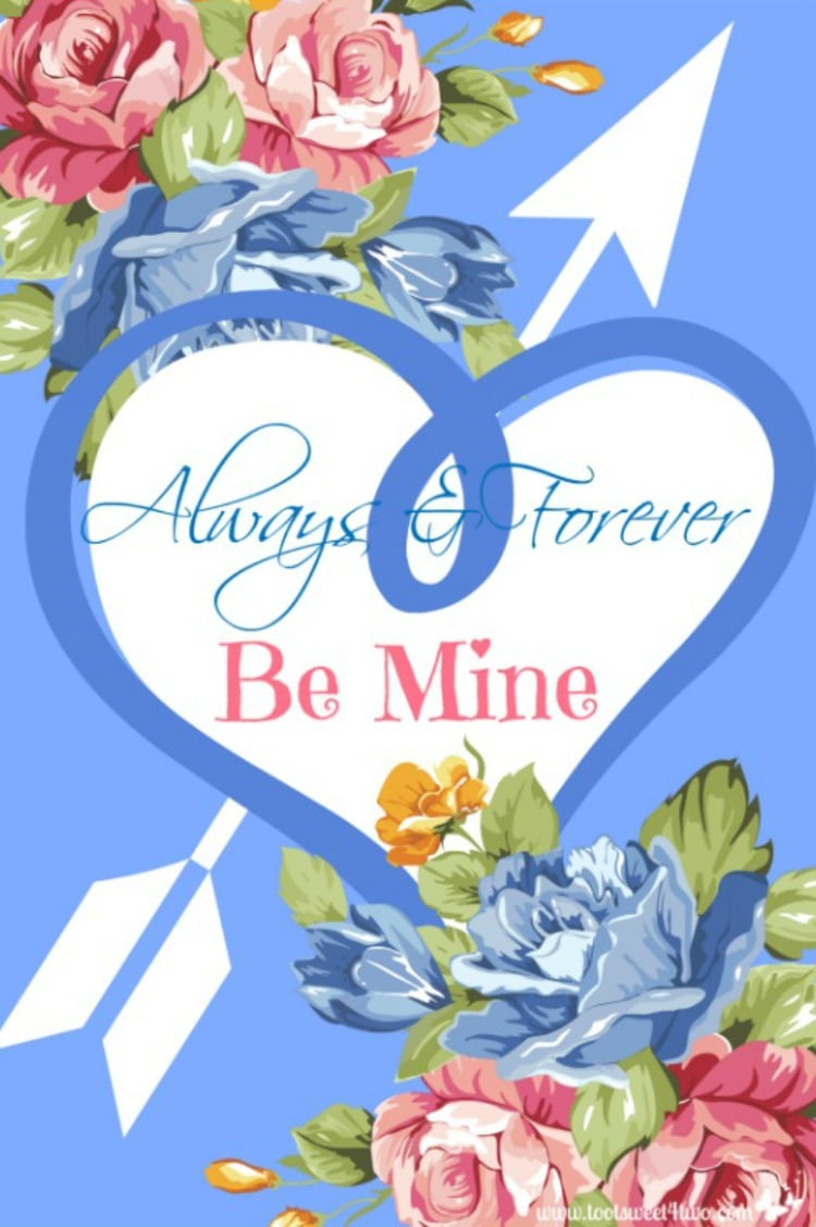 Always and Forever Be Mine Free Valentine