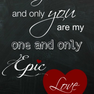 4 Days to Valentine's Day – a FREE Printable for Your Epic Love