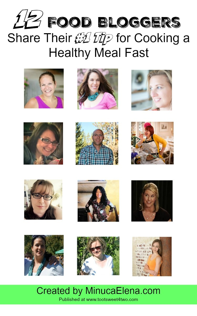 """12 Food Bloggers Share Their #1 Tip for Cooking a Healthy Meal Fast - do you need ideas for a quick meal? Check out what these 12 experts say is their """"go to"""" inspiration for an easy and healthy meal on a busy day. 