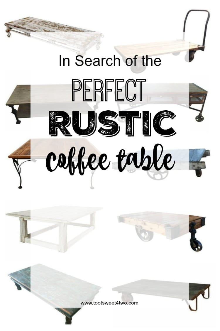 In Search of the Perfect Rustic Coffee Table cover